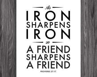DIY Printable Christian Poster. 8x10in. A friend sharpens a friend. Proverbs 27:17 Paraphrase.