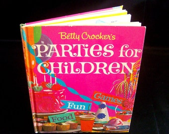 Vintage Cook Book for Kids - Betty Crocker's Parties for Children - 1964