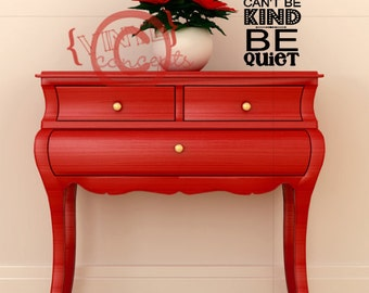 If you cant be kind.. be quiet - Vinyl Wall Art