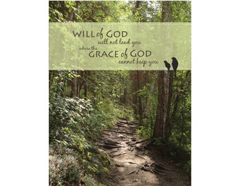 The Will of God Will Never Lead You Where the Grace of God Cannot Keep You | 16 x 20 Christian Print, Canvas or Framed / Frameless Art