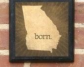 Georgia BORN Wall Art Sign Plaque Gift Present Personalized Color Custom Location Atlanta Athens Savannah Macon Augusta Classic