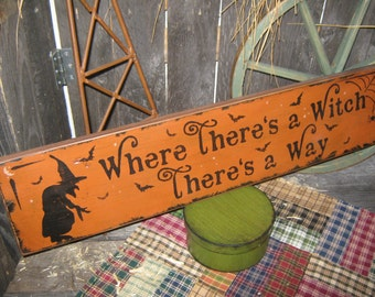 """Primitive Large Holiday Wooden Hand Painted Halloween Salem Witch Sign -  """" Where There's A Witch There's A Way """"  Country Folkart"""