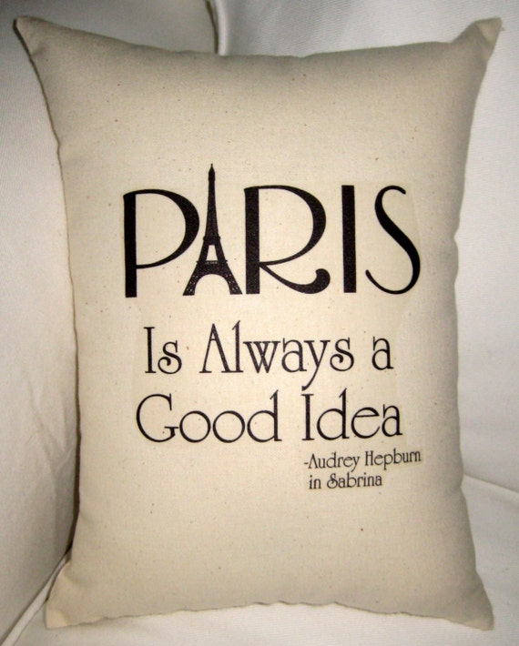 Paris is Always a Good Idea Pillow, French Inspired Eiffel Tower Cushion, Audrey Hepburn Sabrina, Neutral Shabby Chic Home Decor, France