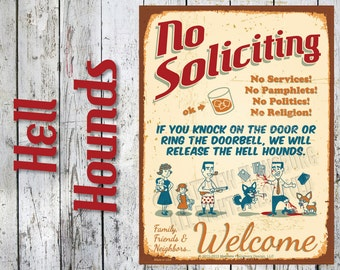 Hell Hounds - NO SOLICITING SIGN Best Retro 50's Era Funny Cool: Custom Options, New, Durable, Waterproof, Ready to Hang, Outdoor Metal Sign