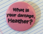 """Heathers Quote Pin - """"What is your damage, Heather"""" Light Pink Pinback Button 80s 90s Teen Trendy Punk Soft Pastel Grunge Quote Tumblr Pin"""