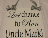 Uncle... Your Last Chance To Run Aisle Sign