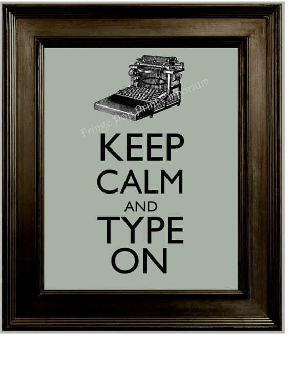 Keep calm typewriter art print 8 x 10 keep calm and type on for Keep calm font