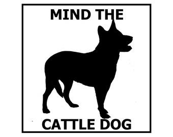 Mind the Cattle Dog ceramic door/gate sign tile