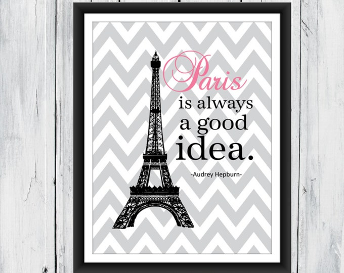 Paris is Always A Good Idea Print - Dorm Decor - Audrey Hepburn Quote - Chevron Print