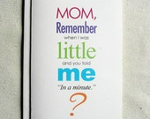 Mother Birthday Card Funny Mom, Remember when I was Little