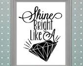 Quote print, Printable art wall decor, inspirational quotes - Shine Bright Like A Diamond - Rihanna