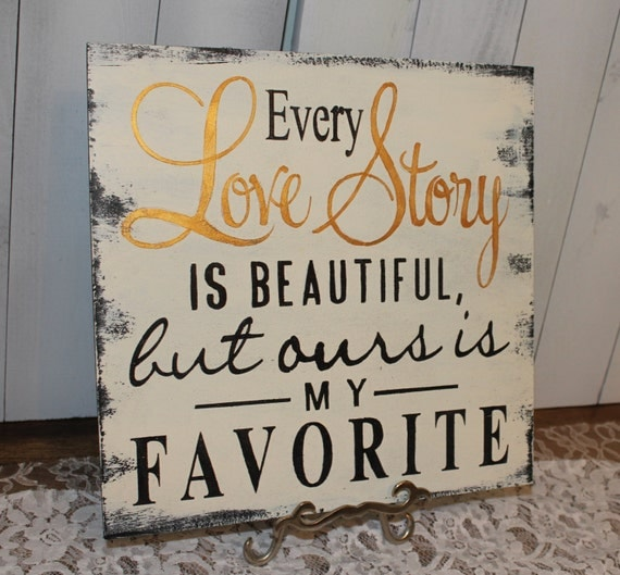 Story Most Romantic Wedding Songs: Every LOVE STORY Is Beautiful Sign/Wedding By