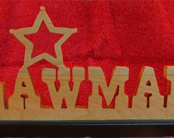 Lawman Stand Up Wooden Sign