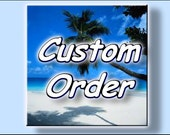 Custom Order For Andy