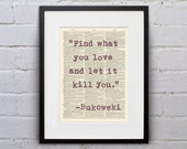 Find What You Love and Let It Kill You / Charles Bukowski - Inspirational Quote Dictionary Print - DPQU111