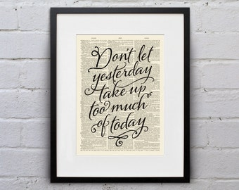 Don't Let Yesterday Take Up Too Much Of Today / Will Rogers- Inspirational Quote Dictionary Page Book Art Print - DPQU148