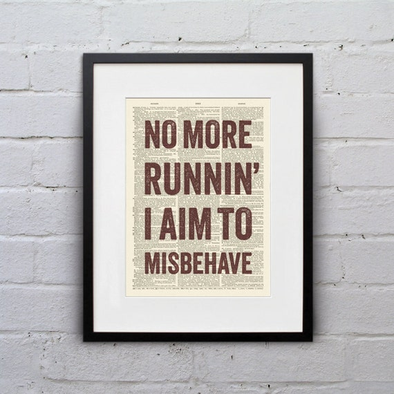 No More Running, I Aim To Misbehave - Quote Firefly Browncoat Serenity Dictionary Page Book Art Print - DPQU119
