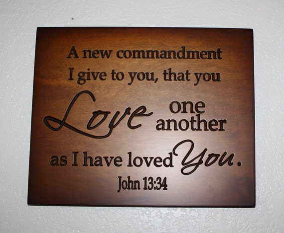 Love one another as i have loved you john 13 34 inspirational bible