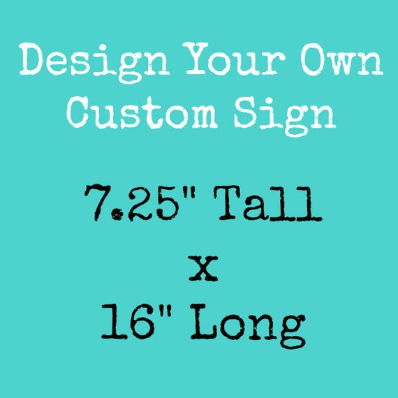 Design Your Own Rustic Custom Wooden Sign By