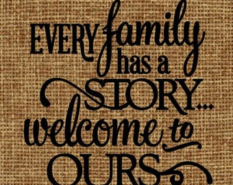 Burlap frame-able art Every family has a story