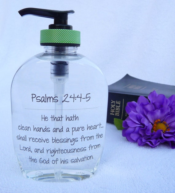 Hand Soap Dispenser ~ Psalms 24:4-5