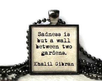Khalil Gibran quote sadness quote resin necklace or keychain word jewelry quote jewelry inspirational quote