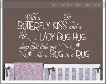 With a Butterfly Kiss and Lady Bug Hug  Girl Nursery Wall Decal Butterflies Wall Decal Children Kids Wall Decal Nursery Bedroom Wall Decal