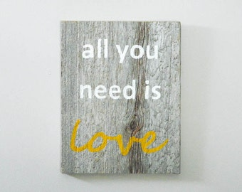 All You Need is Love -Wall Art - Reclaimed Barnwood - Hand-Painted Wood Sign Rustic Home Decor - Love Quote