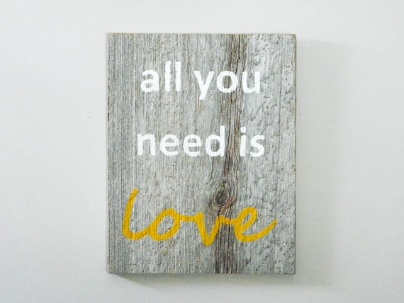 All you need is love wall art reclaimed barnwood for I need art for my walls
