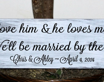 Primitive - I love him and he loves me..We'll be married by the sea - with names and established date - wedding wood sign
