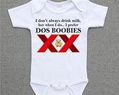I dont always drink milk but when i do i prefer dos boobies Parody Baby Bodysuit Romper Creeper or Shirt cute baby gift under 25