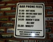 BAR PHONE FEES Telephone joke sign funny 8.5x10.5 inch