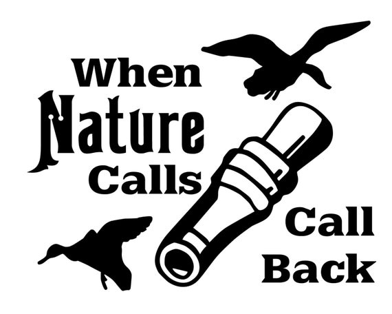 Duck Hunting Vinyl Decal Geese Hunter Sticker When Nature  Duck Hunting Vi...