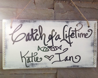 Catch of a lifetime wedding signage, custom sign, nautical wedding