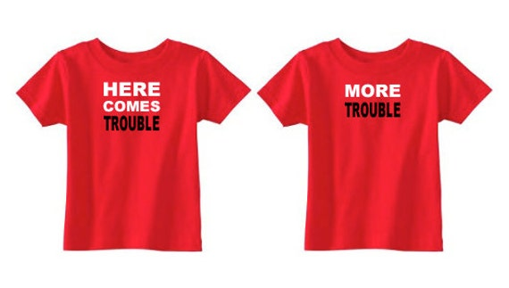 Funny Twin T Shirts Here Comes Trouble And