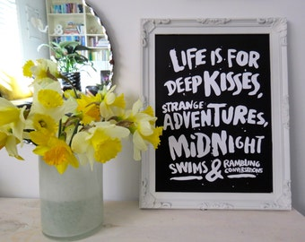 Print by Honey and Fizz - Life is for deep kisses. An inspiring quote printed on matt 200gsm paper - white