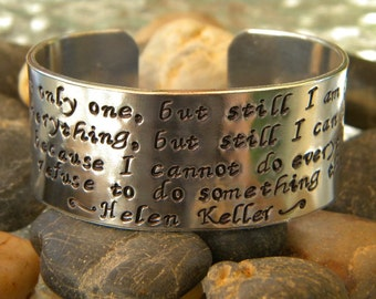 Helen Keller quote cuff - I am only one... -   Aluminum