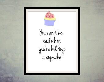 Digital Art Print, Printable Art, Quote Art, Wall Art, Hold A Cupcake
