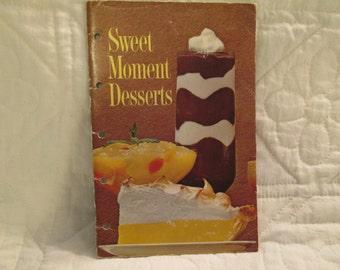 Sweet Moment Desserts Cookbook