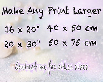 Make it Larger - Enlargements for ANY nariophotos image in my shop here or elsewhere