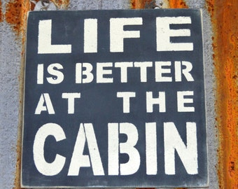 Life is Better at the Cabin - Handmade Wood Sign