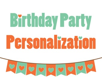 Birthday Party Personalization Service - Personalized Party Package, Custom Text, Personalized Birthday
