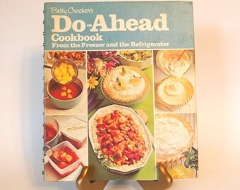 Vintage 1973 Betty Crocker Do-Ahead Cookbook From the Freezer and the Refrigerator