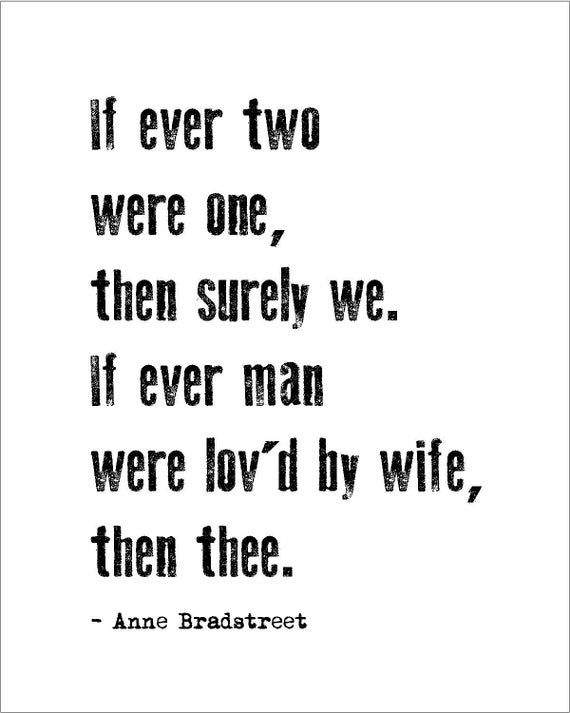 different interpretations of to my dear and loving husband a poem by anne bradstreet The article presents the poem to my dear and loving husband, by anne bradstreet first line: if ever two were one, then surely we.