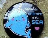 "Narwhal: Unicorn of the sea. 2.25"" bottle opener keychain."