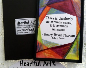 There is no Common Sense Henry David Thoreau Inspirational Quote Motivational Print Tolerance Philosophy Heartful Art by Raphaella Vaisseau
