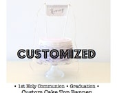 CUSTOM Cake Topper - Graduation or First Holy Communion - Personalized Linen Banner Style choose your design