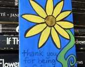 Thank You For Being a Friend quote Yellow Flower ACEO Original Watercolor Painting