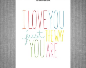 The Way You Are DIY Printable Digital Wall Art 4x6 5x7 8x10 11x14