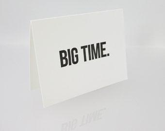 Big Time - Individual Letterpress Card